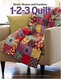 Better Homes and Gardens 1-2-3 Quilt (Leisure Arts #4566)