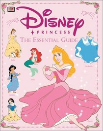 Disney Princess Essential Guide