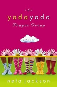 The Yada Yada Prayer Group (Yada Yada Prayer Group, Bk 1)