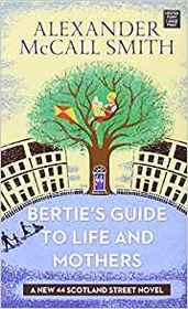 Bertie's Guide to Life and Mothers (44 Scotland Street, Bk 9)