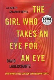 The Girl Who Takes an Eye for an Eye: A Lisbeth Salander novel, continuing Stieg Larsson's Millennium Series (Random House Large Print)