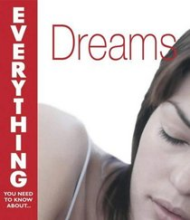 Dreams (Everything You Need to Know About...)