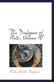 The Dialogues of Plato, Volume IV
