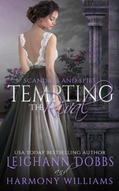 Tempting The Rival (Scandals and Spies) (Volume 3)