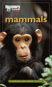 MAMMALS (EXPLORE YOUR WORLD HANDBOOK)