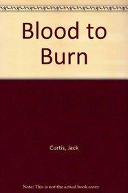 BLOOD TO BURN