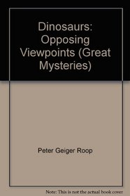 Dinosaurs: Opposing Viewpoints (Great Mysteries)