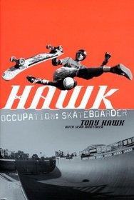 Hawk, Occupation: Skateboarder (Turtleback School & Library Binding Edition)