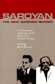 New Saroyan Reader: A Connoisseur's Anthology of the Writings of William Saroyan