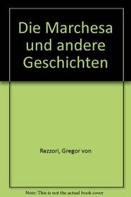 Die Marchesa und andere Geschichten (German Edition)