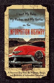 I Lost My Baby, My Pickup, and My Guitar on the Information Highway