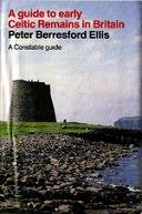 A Guide to Early Celtic Remains in Britain (Guides)