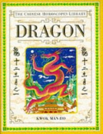 The Chinese Horoscopes Library: Dragon