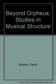 Beyond Orpheus: Studies in Musical Structure