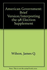 American Government: Brief Version/Interpreting the 98 Election Supplement