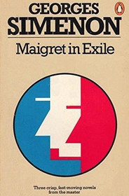 Maigret in Exile; Maigret and the Toy Village; Four Days in a Lifetime