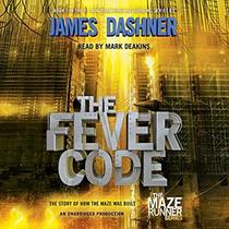 The Fever Code (Maze Runner, Bk 5) (Audio CD) (Unabridged)