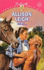Stay... (Men of the Double-C Ranch, Bk 1) (Silhouette Special Edition, No 1170)