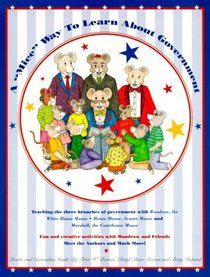 A Mice Way to Learn About Government: A Curriculum Guide