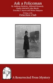 Ask a Policeman: A Mystery by the Detection Club