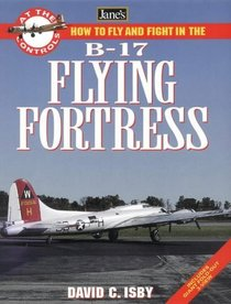 How to Fly and Fight in the B-17 (Jane's at the Controls)