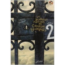 Les Desatreuses Aventures des Orphelins Baudelaire : Tome 2 : Le Laboratoire aux Serpents (French edition of A Series of Unfortunate Events : Volume 2 : The Reptile Room )