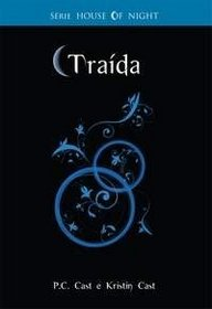 Tra�da - S�rie House of Night