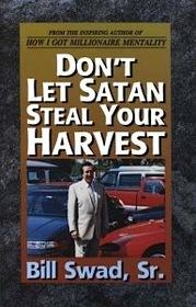 Don't Let Satan Steal Your Harvest