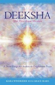 Deeksha: The Fire from Heaven