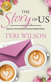 The Story Of Us: Based On the Hallmark Channel Original Movie