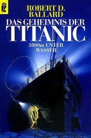 Das Geheimnis der Titanic. 3800 Meter unter Wasser.
