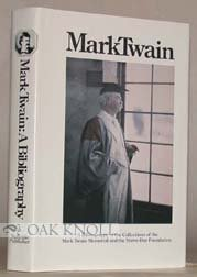 Mark Twain: A Bibliography of the Collections of the Mark Twain Memorials and Stowe-Day Foundation
