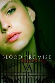 Blood Promise (Vampire Academy, Bk 4)