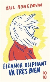 Eleanor Oliphant va tres bien (Eleanor Oliphant is Completely Fine) (French Edition)