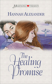 The Healing Promise (Heartsong Presents, No 274)