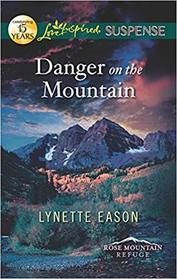 Danger on the Mountain (Rose Mountain Refuge, Bk 3) (Love Inspired Suspense, No 313) (True Large Print)