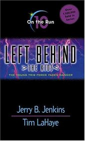 On the Run (Left Behind: The Kids, Bk 10)