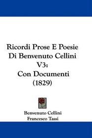 Ricordi Prose E Poesie Di Benvenuto Cellini V3: Con Documenti (1829) (Italian Edition)