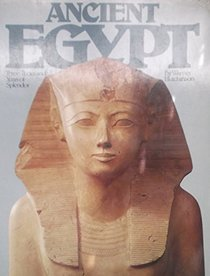 Ancient Egypt: Three Thousand Years of Splendor