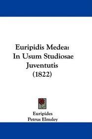 Euripidis Medea: In Usum Studiosae Juventutis (1822) (Latin Edition)