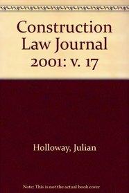 Construction Law Journal 2001: v. 17