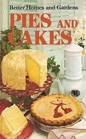 Pies and Cakes (Better Homes and Gardens Cookbook Series)