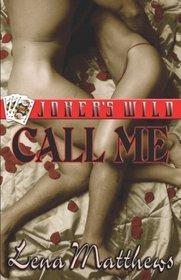 Joker's Wild: Call Me