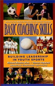 Basic Coaching Skills, Building Leadership in Youth Sports