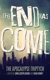 The End Has Come (The Apocalypse Triptych) (Volume 3)
