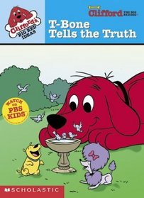 T-Bone Tells the Truth  (Clifford the Big Red Dog)