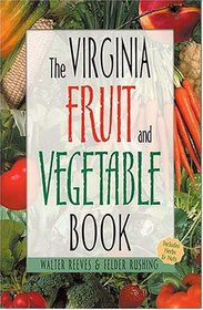 The Virginia Fruit & Vegetable Book (Southern Fruit and Vegetable Books)