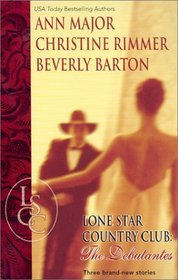 Lone Star Country Club: The Debutantes (Lone Star Country Club, Bk 4)