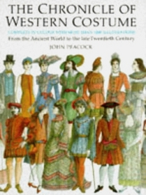 The Chronicles of Western Costume: From the Ancient World to the Late Twentieth Century