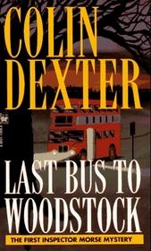 Last Bus to Woodstock (Inspector Morse, Bk 1)